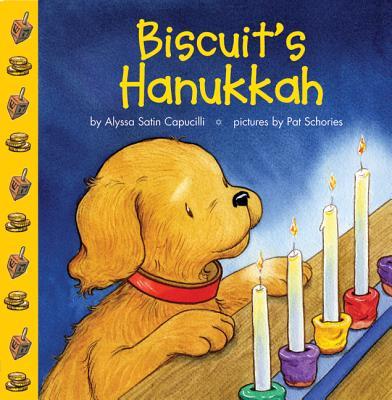 Biscuit's Hanukkah By Capucilli, Alyssa Satin/ Schories, Pat (ILT)/ Young, Mary O'Keefe (ILT)