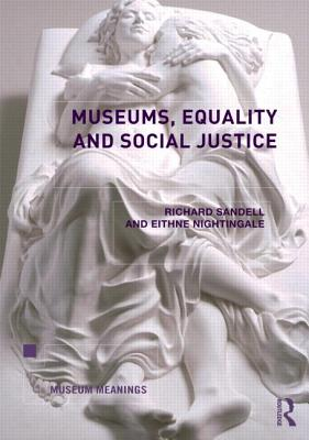 Museums, Equality and Social Justice By Sandell, Richard (EDT)