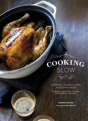 Cooking Slow By Schloss, Andrew/ Benson, Alan (PHT)