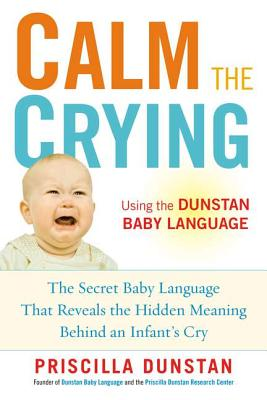 Calm the Crying By Dunstan, Priscilla